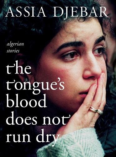 The Tongue's Blood Does Not Run Dry: Algerian Stories (Paperback)