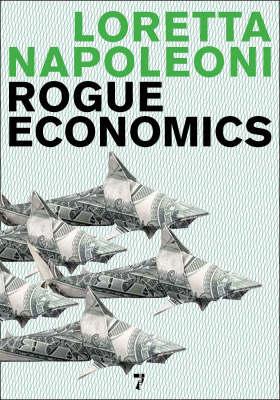 Rogue Economics (Hardback)