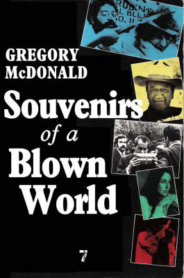 Souvenirs Of A Blown World: Sketches From the Sixties: Writings About America, 1966-1973 (Paperback)