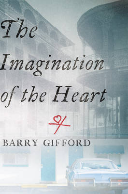 The Imagination Of The Heart: Book Seven of the Story of Sailor and Lula (Hardback)