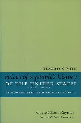 Teaching With Howard Zinn's Voices Of A People's History Of The United States And A Young People's History Of The US (Paperback)