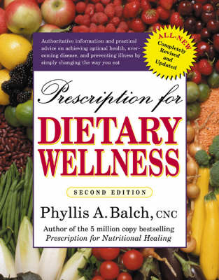 Prescription for Dietary Wellness: Using Foods to Heal (Paperback)