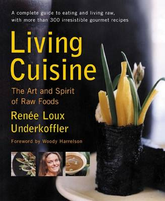 Living Cuisine: The Art and Spirit of Raw Foods - Avery Health Guides (Paperback)