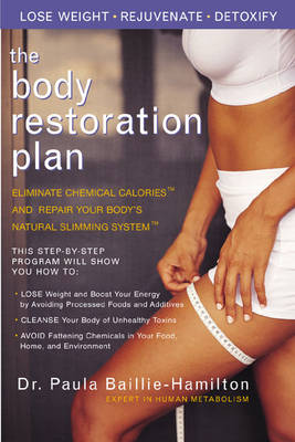 Body Restoration Plan: Eliminate Chemical Calories and Restore Your Bodys Natural Slimming System (Paperback)