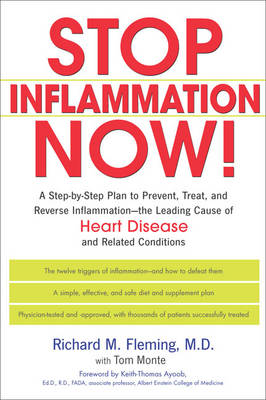 Stop Inflammation Now: A Step-by-Step Plan to Prevent, Treat and Reverse Inflammation - the Leading Cause of Heart Disease and Related Conditions (Paperback)