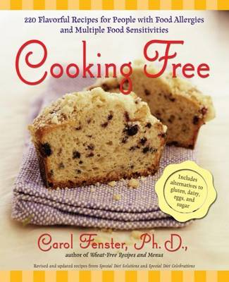 Cooking Free: 220 Flavorful Recipes for People with Food Allergies and Multiple Food Sensitivities (Paperback)