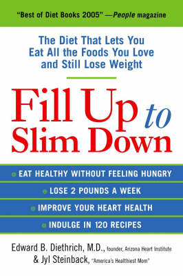 Fill Up to Slim Down: The Diet That Lets You Eat All the Foods You Love and Still Lose Weight (Paperback)