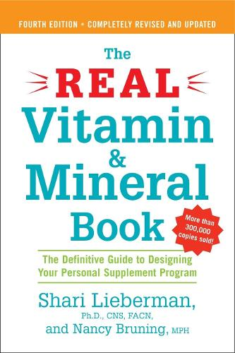 The Real Vitamin and Mineral Book: The Definitive Guide to Designing Your Personal Supplement Program 4th Ed Revised & Updated (Paperback)