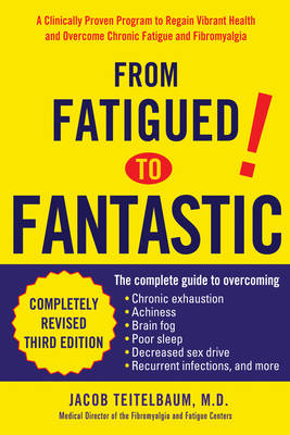 From Fatigued to Fantastic: A Clinically Proven Program to Regain Vibrant Health and Overcome Chronic Fatigue and Fibromyalgia (Paperback)