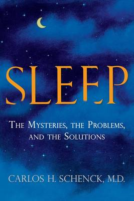 Sleep: The Mysteries, the Problems, and the Solutions (Paperback)