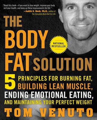 The Body Fat Solution: 5 Principles for Burning Fat, Building Lean Muscle, Ending Emotional Eating, and Maintaining Your Perfect Weight (Paperback)