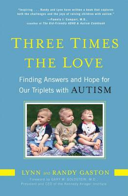 Three Times the Love: Finding Answers and Hope for Our Triplets with Autism (Paperback)