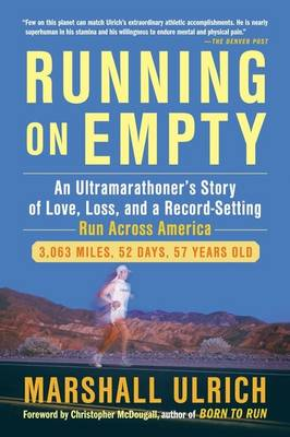 Running On Empty: An Ultramarathoner's Story of Love, Loss and a Record Setting Run Across America (Paperback)