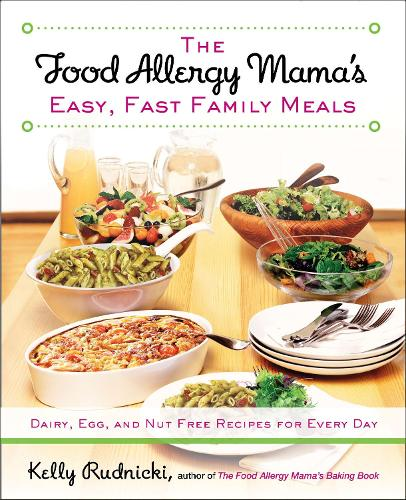 The Food Allergy Mama's Easy, Fast Family Meals: Dairy, Egg, and Nut Free Recipes for Every Day (Paperback)
