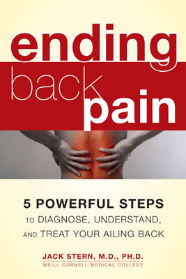 Ending Back Piin: 5 Powerful Steps to Diagnose, Understand, Amd Treat Your Ailing Back (Paperback)