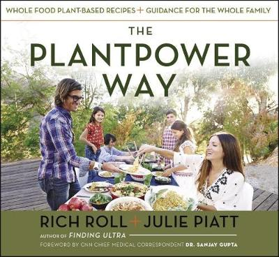 The Plantpower Way: Whole Food Plant-Based Recipes and Guidance for the Whole Family (Hardback)