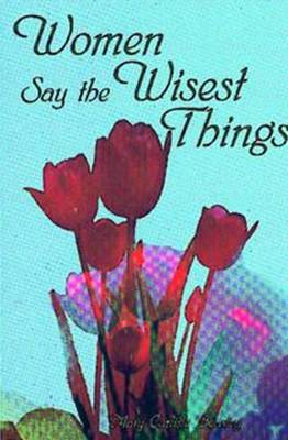 Women Say the Wisest Things (Paperback)