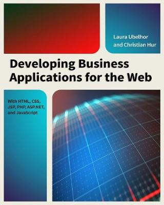 Developing Business Applications for the Web: With HTML, CSS, JSP, PHP, ASP.NET & JavaScript (Paperback)