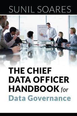The Chief Data Officer Handbook for Data Governance (Paperback)