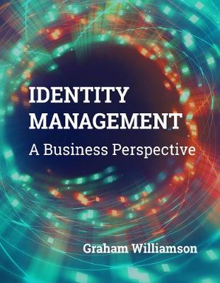 Identity Management: A Business Perspective (Paperback)