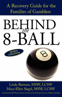 Behind the 8-Ball: A Recovery Guide for the Families of Gamblers (Paperback)