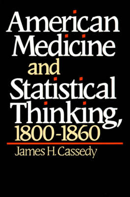 American Medicine and Statistical Thinking, 1800-1860 (Paperback)