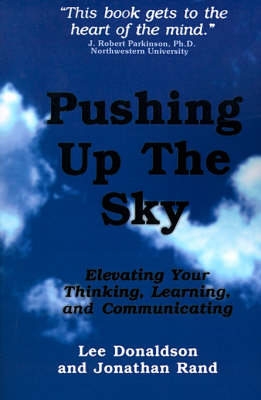 Pushing Up the Sky: Elevating Your Thinking, Learning and Communicating (Paperback)