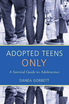 Adopted Teens Only: A Survival Guide to Adolescence (Paperback)
