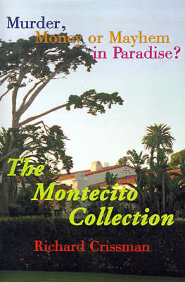 The Montecito Collection: Murder, Money or Mayhem in Paradise? (Paperback)