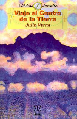 Viaje al Centro de la Tierra/Journey To The Center Of The Earth - Coleccion Clasicos Juveniles (Paperback)