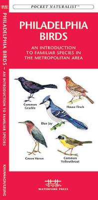 Philadelphia Birds: A Folding Pocket Guide to Familiar Species in the Metropolitan Area - Pocket Naturalist Guide Series