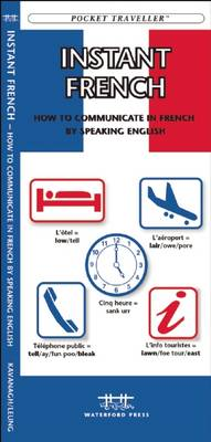 Instant French: How to Communicate in French by Speaking English - Pocket Traveller Series