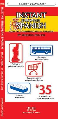 Instant European Spanish: How to Communicate in Spanish by Speaking English - Pocket Traveller Series