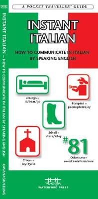 Instant Italian: How to Communicate in Italian by Speaking English - Pocket Traveller Series