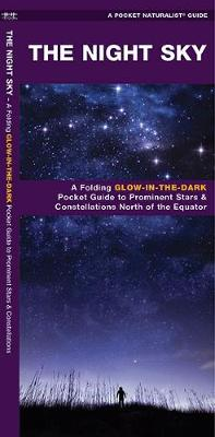 The Night Sky: A Glow-in-the-Dark Guide to Prominent Stars & Constellations North of the Equator - Pocket Naturalist Guide Series