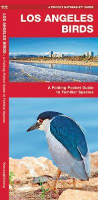 Los Angeles Birds: A Folding Pocket Guide to Familiar Species - Pocket Naturalist Guide Series
