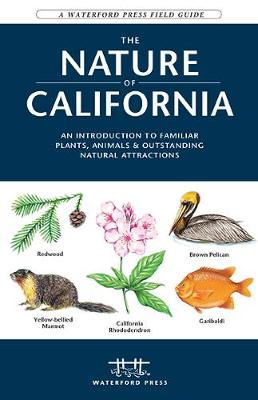 The Nature of California: An Introduction to Familiar Plants, Animals & Outstanding Natural Attractions - Waterford Press Field Guides (Paperback)