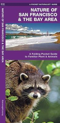 Nature of San Francisco & the Bay Area: A Folding Pocket Guide to Familiar Plants & Animals - Pocket Naturalist Guide Series