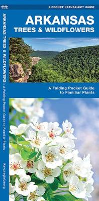 Arkansas Trees & Wildflowers: A Folding Pocket Guide to Familiar Plants - Pocket Naturalist Guide Series