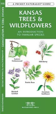 Kansas Trees & Wildflowers: A Folding Pocket Guide to Familiar Species - Pocket Naturalist Guide Series