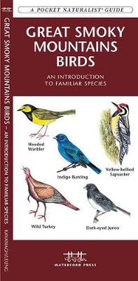 Great Smoky Mountains Birds: A Folding Pocket Guide to Familiar Species - Pocket Naturalist Guide Series