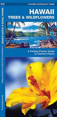 Hawaii Trees & Wildflowers: A Folding Pocket Guide to Familiar Species - Pocket Naturalist Guide Series