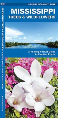 Mississippi Trees & Wildflowers: A Folding Pocket Guide to Familiar Species - Pocket Naturalist Guide Series