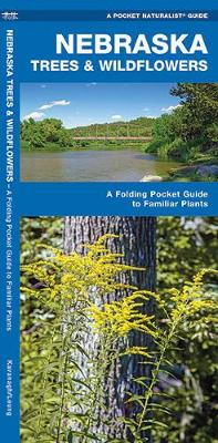Nebraska Trees & Wildflowers: A Folding Pocket Guide to Familiar Plants - Pocket Naturalist Guide Series