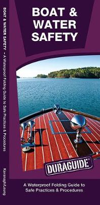 Boat & Water Safety: A Waterproof Pocket Guide to Safe Practices & Procedures - Duraguide Series
