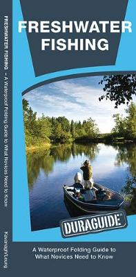 Freshwater Fishing: A Waterproof Folding Guide to What a Novice Needs to Know - Duraguide Series