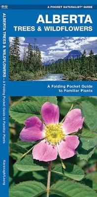 Alberta Trees & Wildflowers: A Folding Pocket Guide to Familiar Species - Pocket Naturalist Guide Series