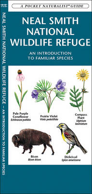 Neal Smith National Wildlife Refuge: A Folding Pocket Guide to Familiar Species - Pocket Naturalist Guide Series