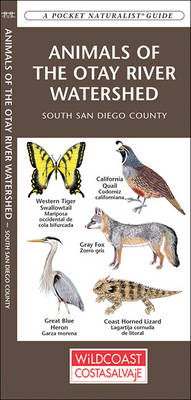Animals of the Otay River Watershed: South San Diego County - Pocket Naturalist Guide Series