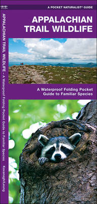 Appalachian Trail Wildlife: A Waterproof Pocket Guide to Familiar Species - Pocket Naturalist Guide Series